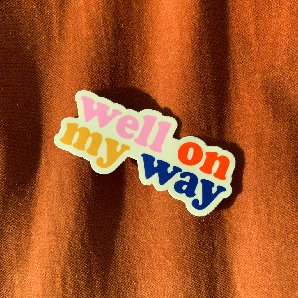 Well On My Way Sticker