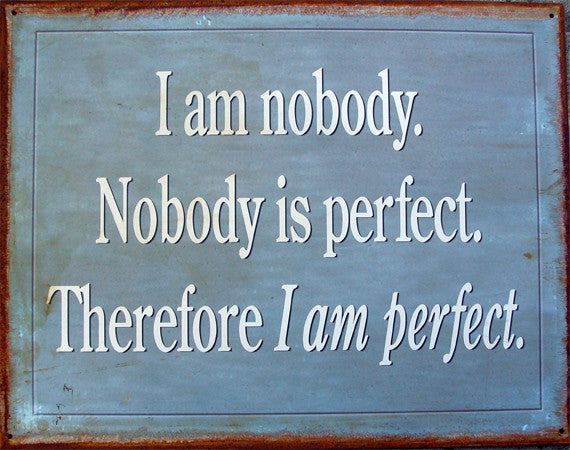 I Am Nobody-Nobody is Perfect