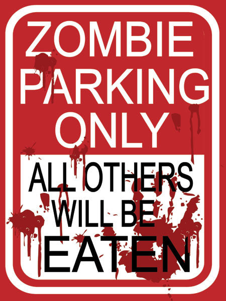 Zombie Parking Only Metal Sign
