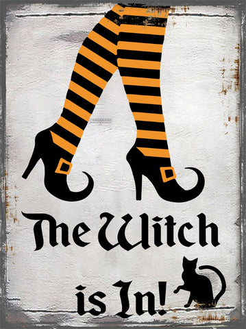 The Witch Is In ! Metal Sign