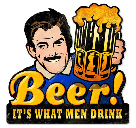 Beer-It's What Men Drink Metal Sign
