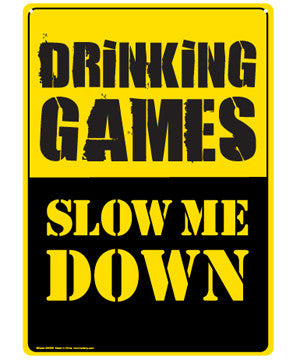 Drinking Games-Slow Me Down