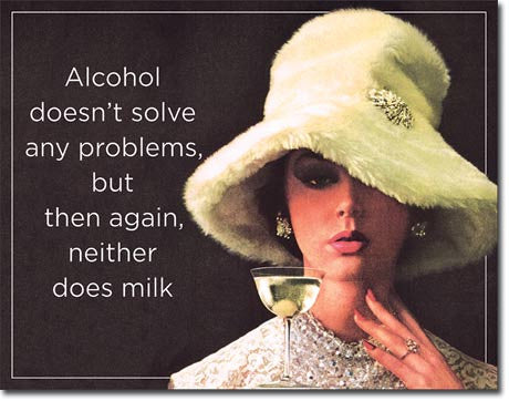 Alcohol Doesn't Solve Problems