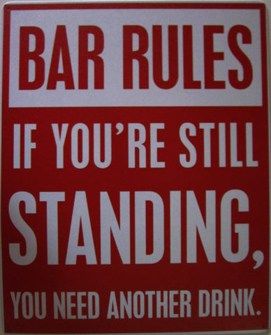 Bar Rules...If You Are Still Standing