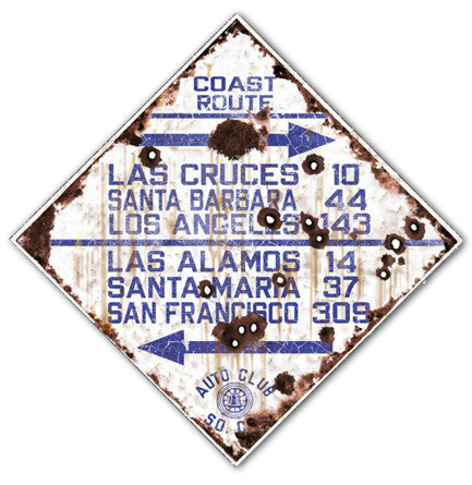 Coast Route Las Cruces through San Francisco - Auto Club So. Cal. Rustic Sign