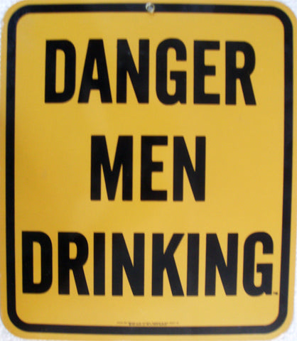 Danger Men Drinking
