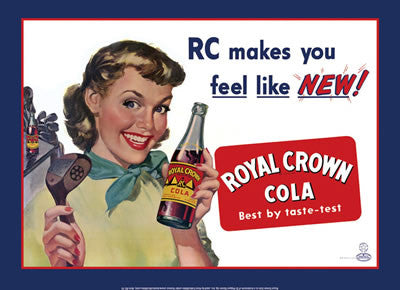 "Royal Crown Cola-Makes You Feel Like ""New"""