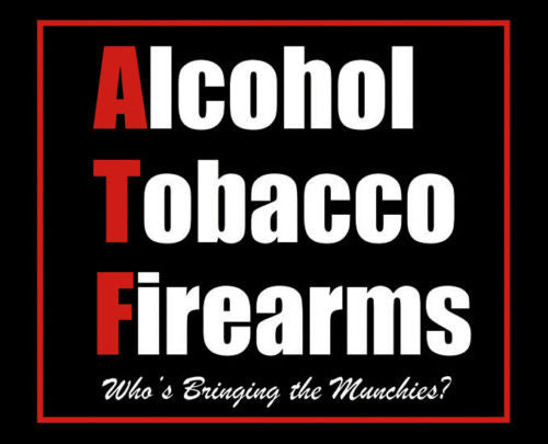 Alcohol Tobacco Firearms ATF