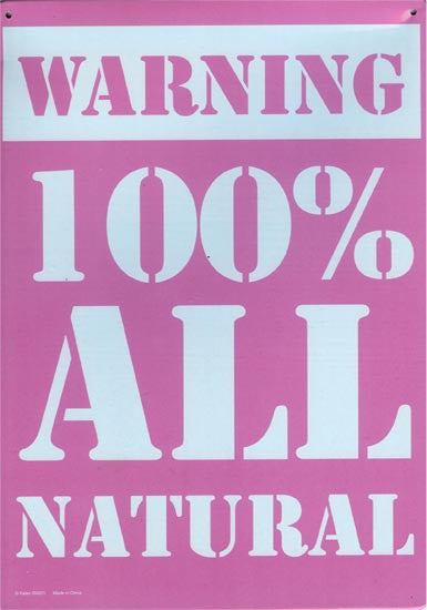 Warning 100% All Natural