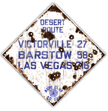 Desert Route Victorville through Las Vegas - Auto Club So. Cal Rustic Sign