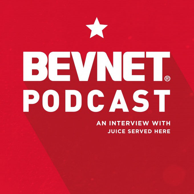 BevNET Podcast Ep. 2: Juice Served Here, There and Everywhere