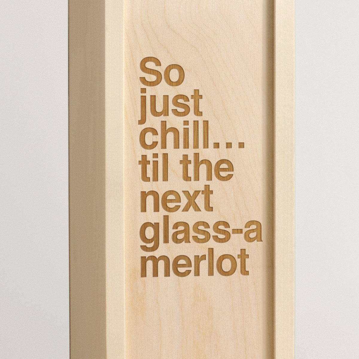 Just Chill - Rap Lyrics Wine Box - closeup