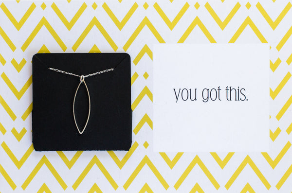 You Got This - silver marquise