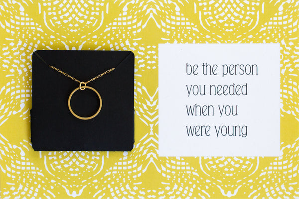 Be The Person You Needed When You Were Younger