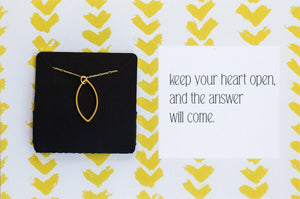 Keep Your Heart Open And The Answer Will Come