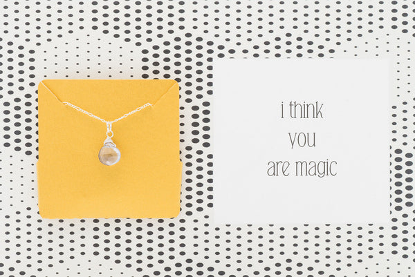 I Think You Are Magic - Necklace A11