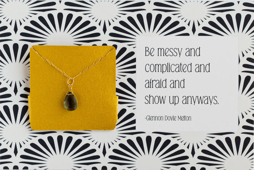 Be Messy And Complicated And Show Up - Necklace A47