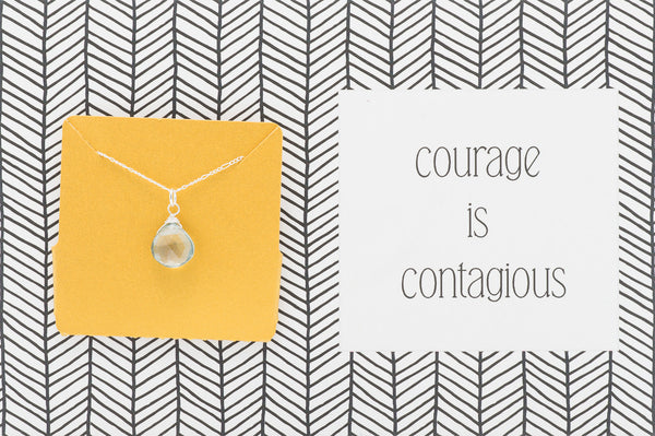 Courage Is Contagious - Necklace A05