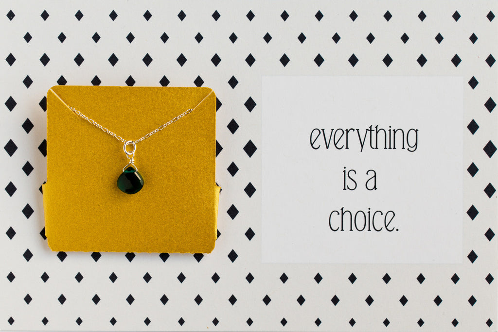 Everything Is A Choice - Necklace A09