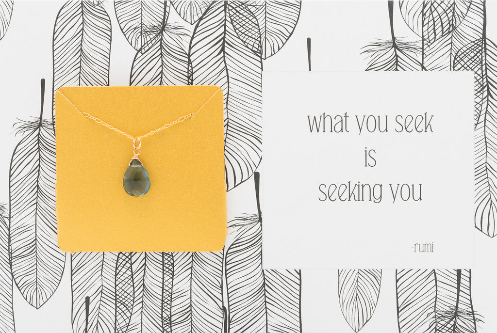 What You Seek Is Seeking You - Necklace A35