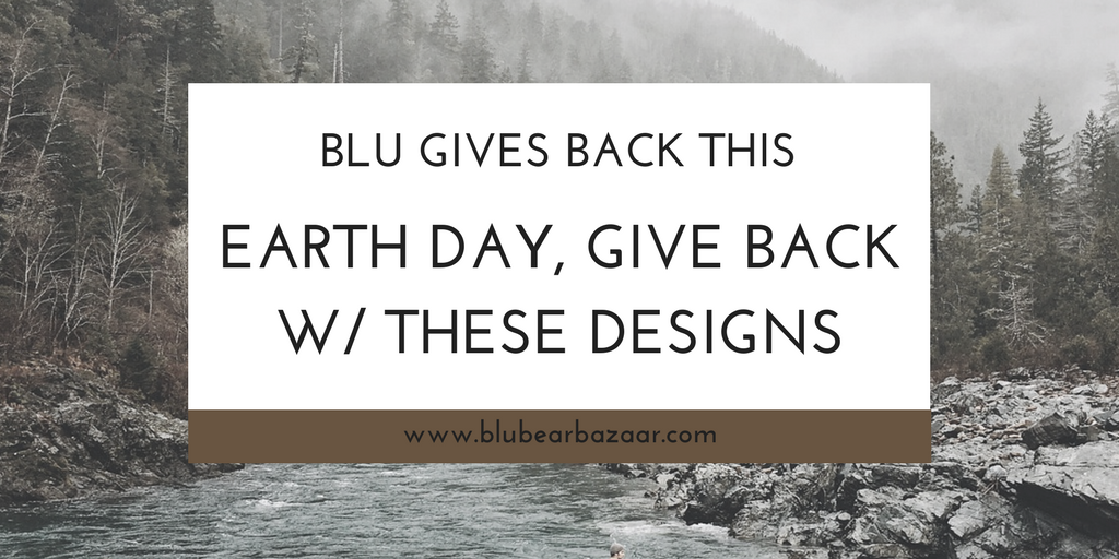 Blu Gives Back - Earth Day!