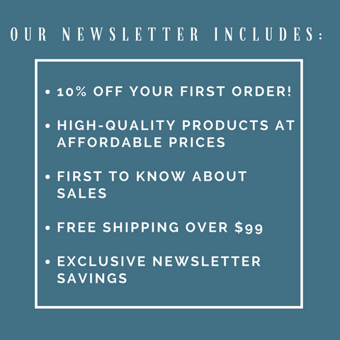Newsletter benefits include: first to know about sales, exclusive savings and more!