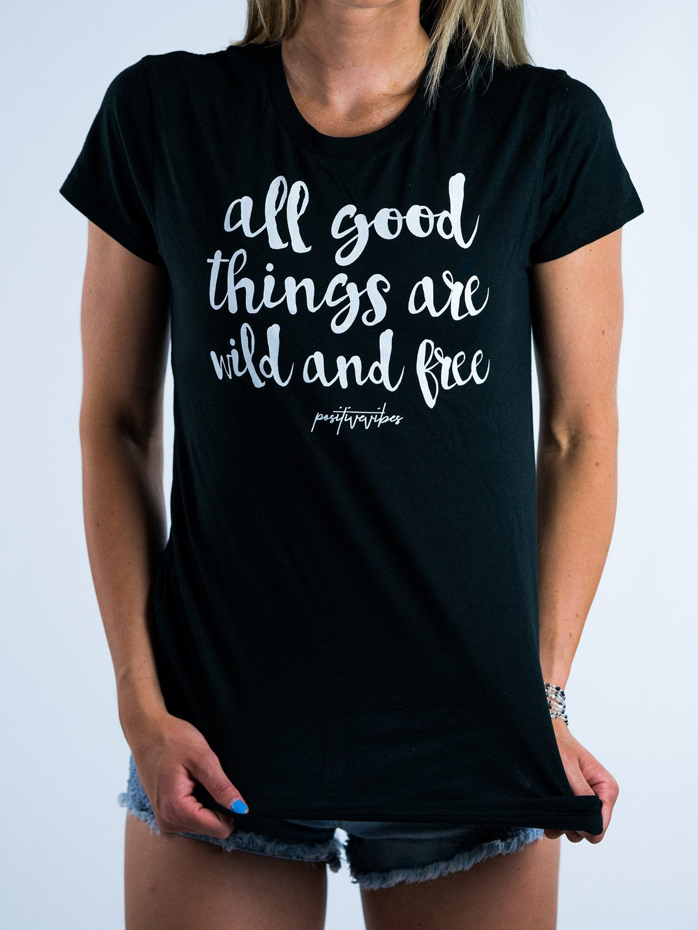 All Good Things Are Wild And Free Tee - Positive Vibes Clothing