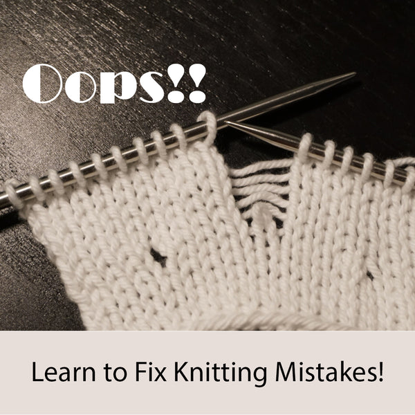 Learn to FIX Your Knitting Mistakes Class - ONE SESSION -  January 12, 2019