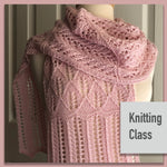 Learn to Knit Lace Class - Four Session Class - Jan 25, Feb. 1, 8 and 15, 2020