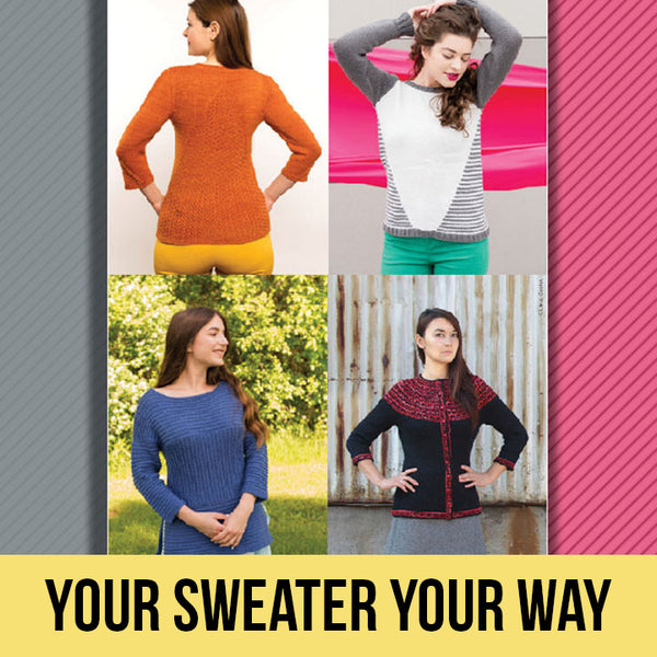 Your Sweater YOUR Way - Sept. 7 & 21, and Oct. 5 & 19, 2019