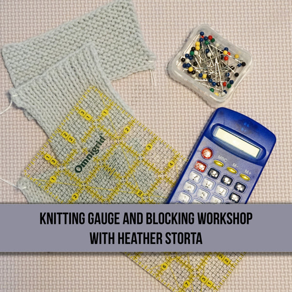 Knitting Gauge and Blocking Workshop - One Session -  March 9, 2019