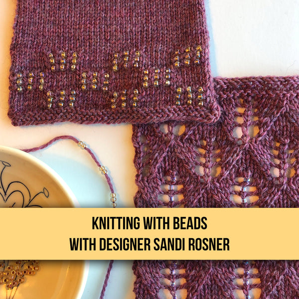 Knitting with BEADS! - ONE SESSION - June 22, 2019