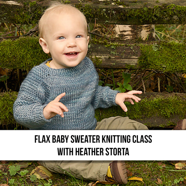 Flax Baby Sweater Knitting Class - Two Sessions, Feb. 23 and Mar. 2.