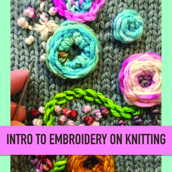 Intro To Embroidery on Knitting-Cheers To Ewe!-Cheers To Ewe!