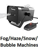 Fog/Haze/Snow/Bubble Machines