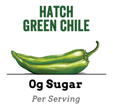 Hatch Green Chile is 0g sugar per serving.