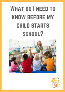What do I need to Know before my Child starts school?