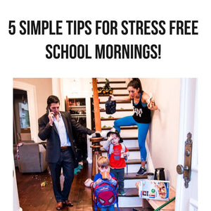 5 simple tips for stress FREE school mornings!