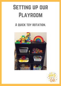 Setting up our playroom: A quick toy rotation