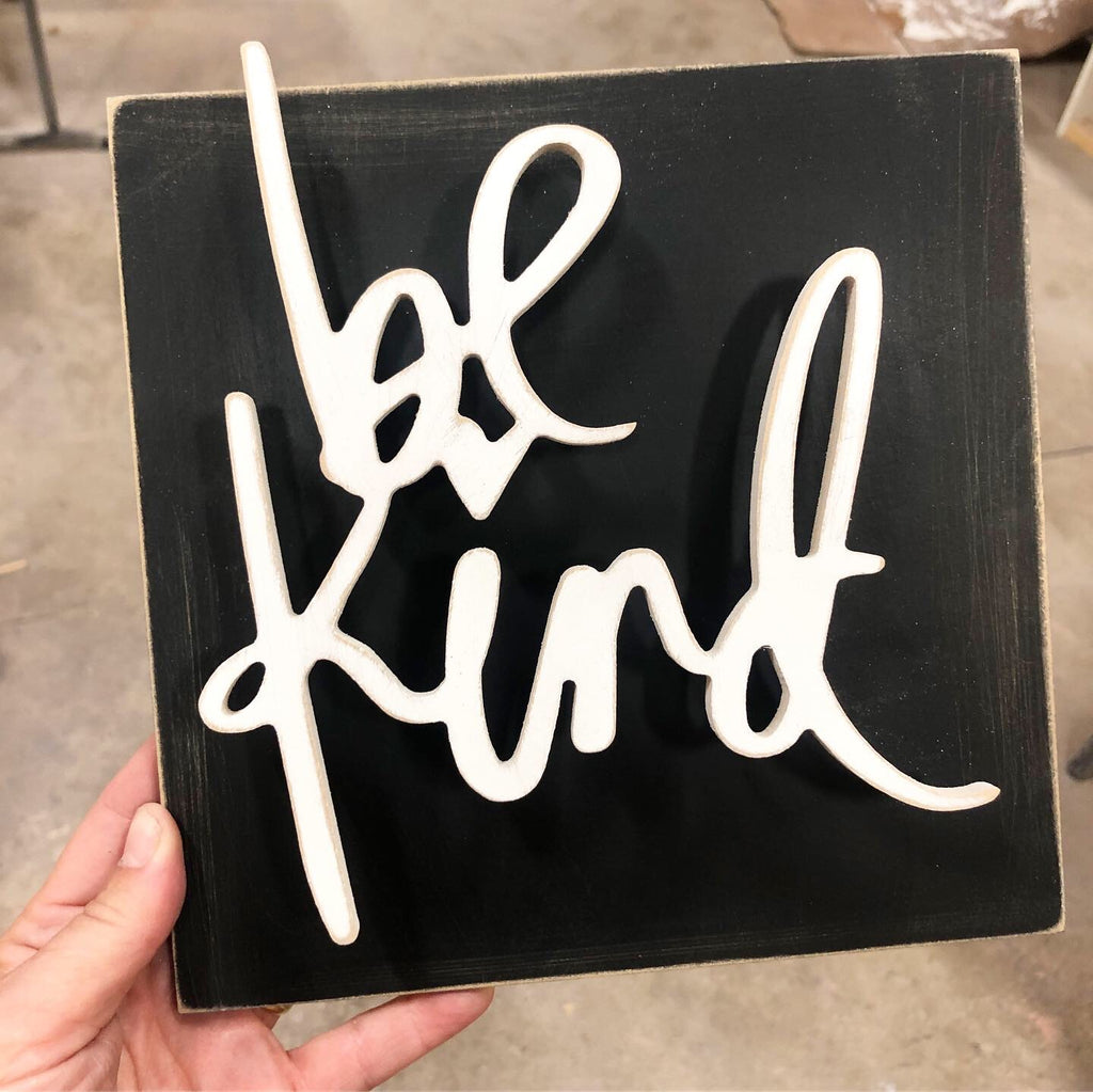 Be Kind - Unfinished