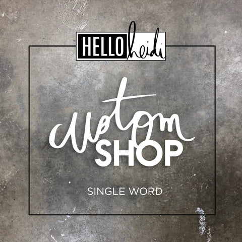 Custom Single Word