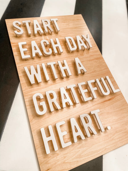 Start Each Day With A Grateful Heart - Unfinished