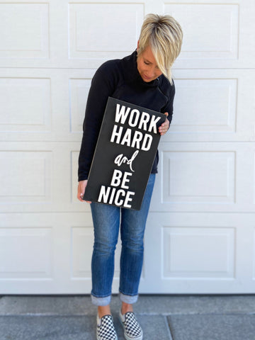 Work Hard & Be Nice - Unfinished