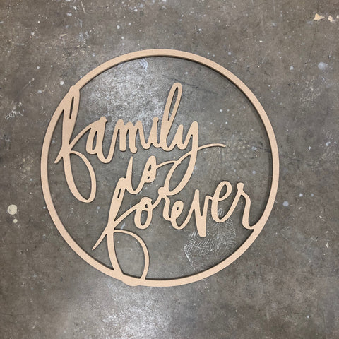 Family is Forever Hoop - Raw