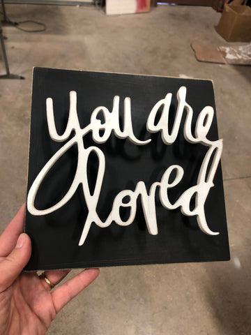 You Are Loved - Unfinished