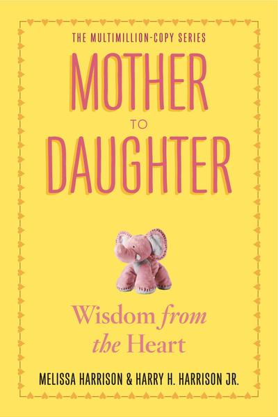 MOTHER TO DAUGHTER : SHARED WISDOM FROM THE HEART