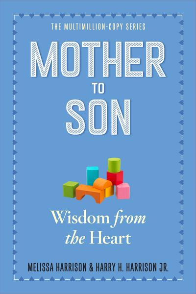 MOTHER TO SON : SHARED WISDOM FROM THE HEART