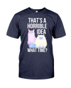 That's a Horrible Idea Cat Shirt