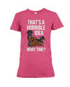 That's a Horrible Idea Dachshund Shirt