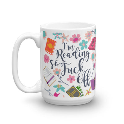 I'm Reading So F--k Off Mug
